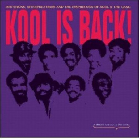 Kool Is Back! Imitations, Interpolations and The Inspiration Of Kool and The Gang (Vinyl)