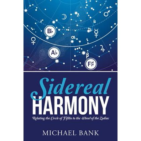 Sidereal Harmony : Relating the Circle of Fifths to the Wheel of the Zodiac](Fifth Harmony Halloween Concert)