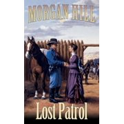 Lost Patrol : Legends of the West Trilogy