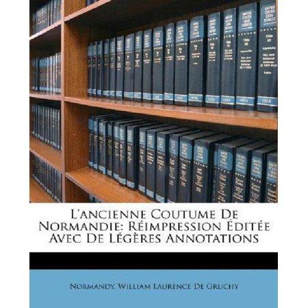 L'Ancienne Coutume de Normandie: Rimpression Dite Avec de Lgres Annotations - image 1 de 1