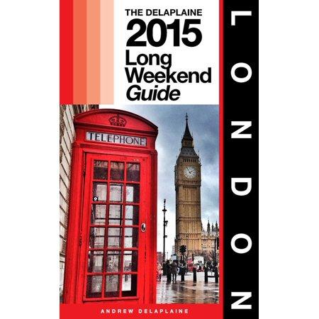 LONDON - The Delaplaine 2015 Long Weekend Guide - - Halloween Weekend 2017 London