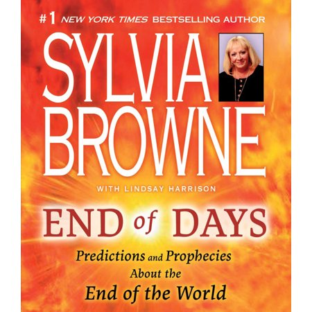 End of Days : Predictions and Prophecies about the End of the (End Of The World Predictions Throughout History)