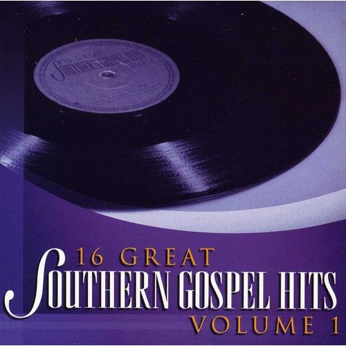 16 Great Southern Gospel Hits - Vol. 1-16 Great Southern Gospel Hits [CD]