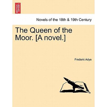 The Queen of the Moor. [A Novel.] The Queen of the Moor. [A Novel.]