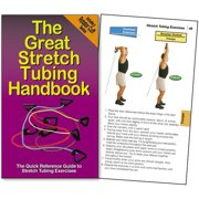 The Great Stretch Tubing Handbook for Use w Resistance Bands