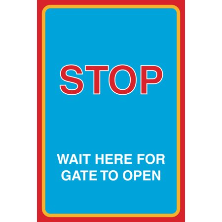 Stop Wait Here For Gate To Open Print Large 12 x 18 Notice Road Street Neighborhood Parking Garage Business Sign Alumi