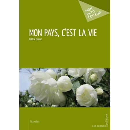 Mon pays, c'est la vie - eBook (C Est La Vie Mon Cheri Translation)