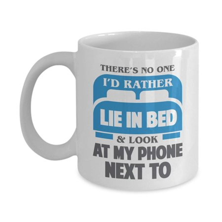 There's No One I'd Rather Lie In Bed Sexy Romantic Valentines Day Couples Coffee & Tea Gift Mug Stuff, Anniversary Present, V Day Tableware, Container And Sweet Vday Cup Gifts