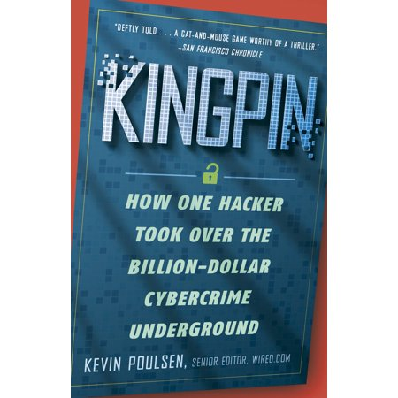 Kingpin : How One Hacker Took Over the Billion-Dollar Cybercrime