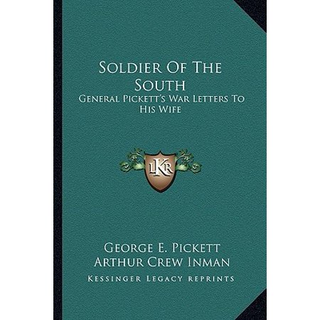 Soldier of the South : General Pickett's War Letters to His Wife (General Letter)