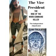 The Vice President The Rise Of The Word-Command Killer - eBook