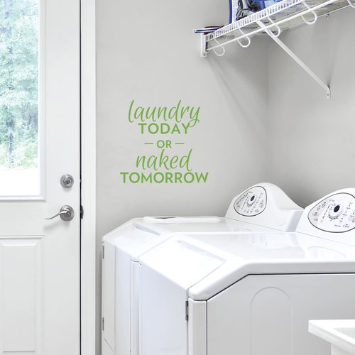 Wallums Wall Decor Laundry Today or Naked Tomorrow Wall Decal