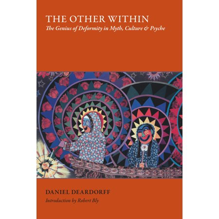 The Other Within : The Genius of Deformity in Myth, Culture, and