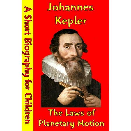 Johannes Kepler : The Laws of Planetary Motion - (Kepler 3 Laws Of Planetary Motion For Kids)