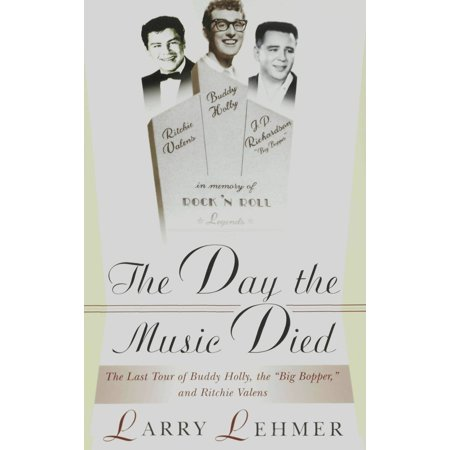 The Day the Music Died: The Last Tour of Buddy Holly, the Big Bopper, and Ritchie Valens -