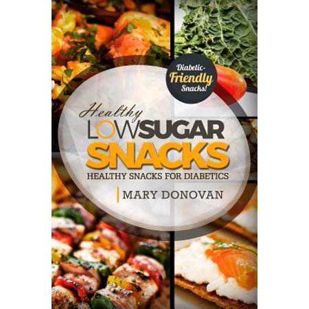Low Sugar Snacks : Healthy Snacks for Diabetics
