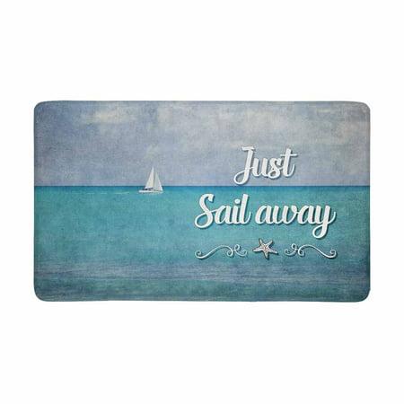 MKHERT Inspirational Quote Just Sail Away with Ship and Ocean Sea Doormat Rug Home Decor Floor Mat Bath Mat 30x18 inch