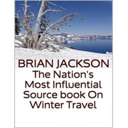 The Nation's Most Influential Source Book On Winter Travel - eBook