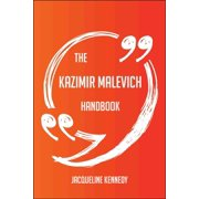 The Kazimir Malevich Handbook - Everything You Need To Know About Kazimir Malevich - eBook