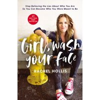 Girl, Wash Your Face: Stop Believing the Lies about Who You Are So You Can Become Who You Were Meant to Be (Hardcover)