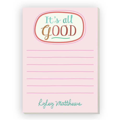 It's All Good Personalized Notepad
