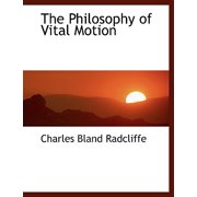 The Philosophy of Vital Motion