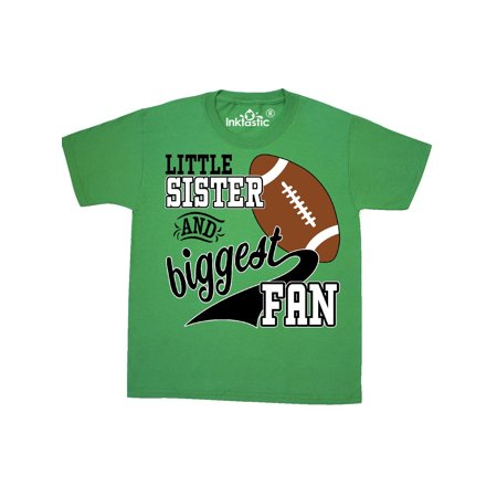 Little Sister and Biggest Fan- football player Youth T-Shirt