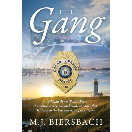 The Gang : A Small Town Police Force Sarcastic, Irreverent, and Crude to Each Other, Yet Loyal to the Best Interests of Its