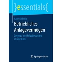 Essentials: Betriebliches Anlagevermögen: Zugangs- Und Folgebewertung Im Überblick (Paperback)