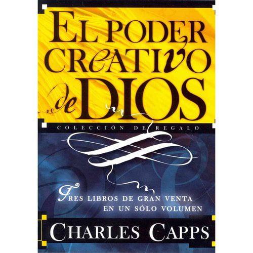El poder creativo de Dios / The Creative Power of God: Tres Libros De Gran Venta En Un Solo Volumen / Three Best-selling Books in One Volume