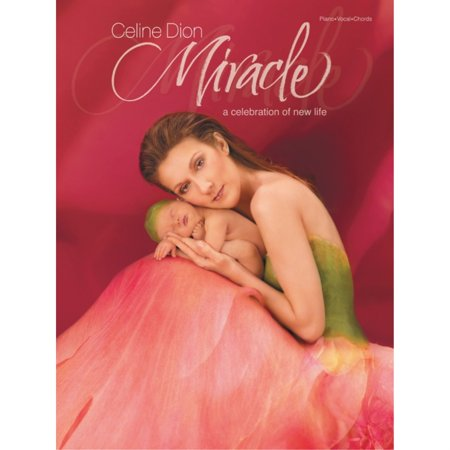 Celine Dion: Miracle--A Celebration of New Life (Celine Dion A New Day Has Come)