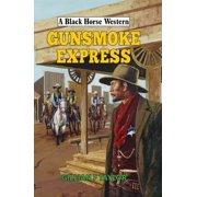 Black Horse Western: Gunsmoke Express (Hardcover)