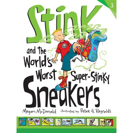 Stink and the World's Worst Super-Stinky Sneakers (The Coolest Shoes In The World For Sale)