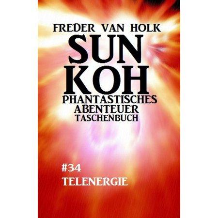Sun Koh Taschenbuch #34: Telenergie - eBook (Koh I-noor Diamond)