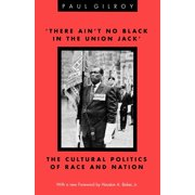 'There Ain't no Black in the Union Jack' : The Cultural Politics of Race and Nation