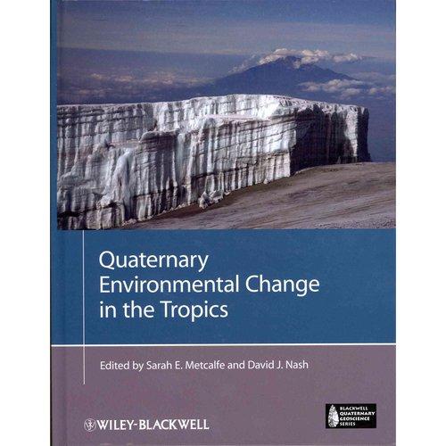 Quaternary Environmental Change in the Tropics