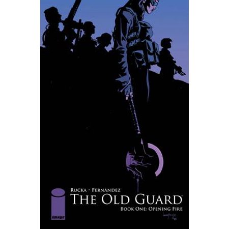 The Old Guard Book One: Opening Fire (Fine Guard)