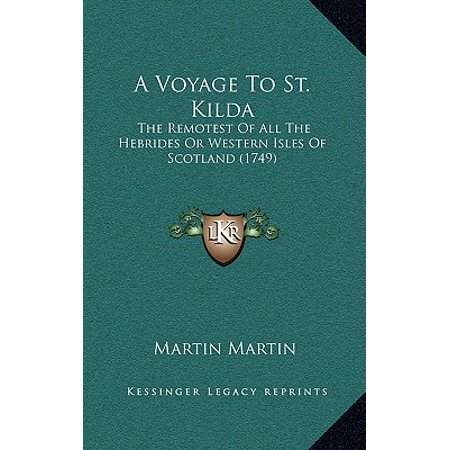 A Voyage to St. Kilda : The Remotest of All the Hebrides or Western Isles of Scotland (Royal Bank Of Scotland Isle Of Man)