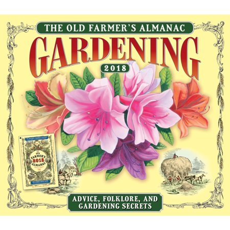 2018 Gardening Old Farmers Almanac Desk Calendar Gardens By Sellers Publishing