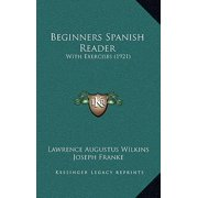 Beginners Spanish Reader : With Exercises (1921)