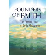 Founders of Faith: The Parallel Lives of God's Messengers - eBook