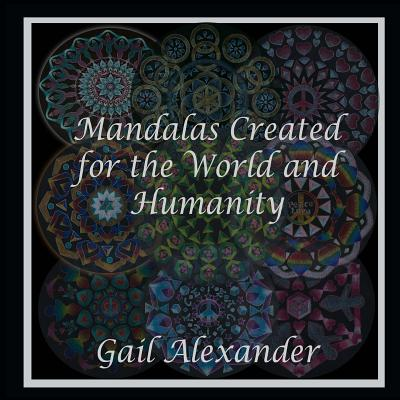 Mandalas Created for the World and Humanity (Paperback)