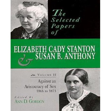 The Selected Papers Of Elizabeth Cady Stanton And Susan B. Anthony, Vol. 2 - image 1 of 1