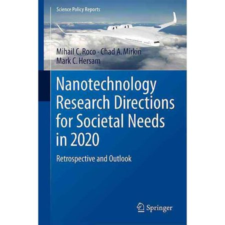 Nanotechnology Research Directions for Societal Needs in 2020: Retrospective and Outlook