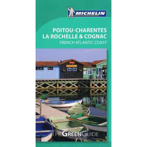 Michelin Green Guide Poitou-Charentes, La Rochelle & Cognac