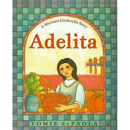 Adelita : A Mexican Cinderella (Cinderella A Dream)
