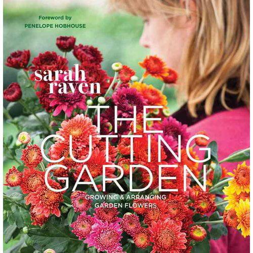 The Cutting Garden: Growing & Arranging Garden Flowers