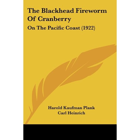 The Blackhead Fireworm of Cranberry : On the Pacific Coast (1922)