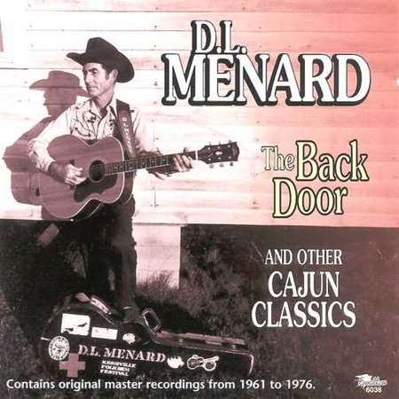 D L  Menard Sings  The Back Door  And His Other Cajun Hits