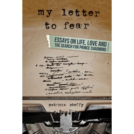 My Letter to Fear (Essays on life, love and the search for Prince Charming) - eBook (Finding My Prince Charming)